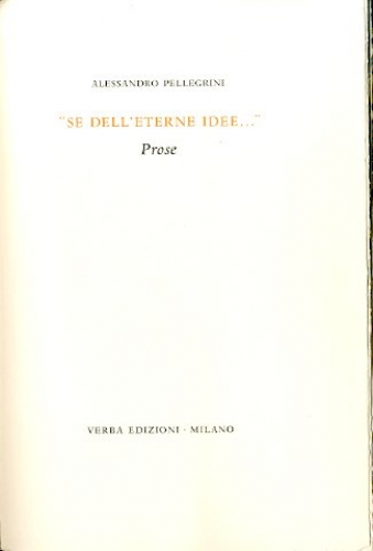 'Se dell'eterne idee...'