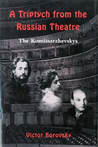 A Triptych from the Russian Theatre