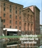 Archeologia industriale in Lombardia
