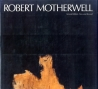 (Motherwell) Robert Motherwell